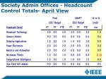 society admin offices headcount control totals april view
