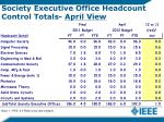 society executive office headcount control totals april view