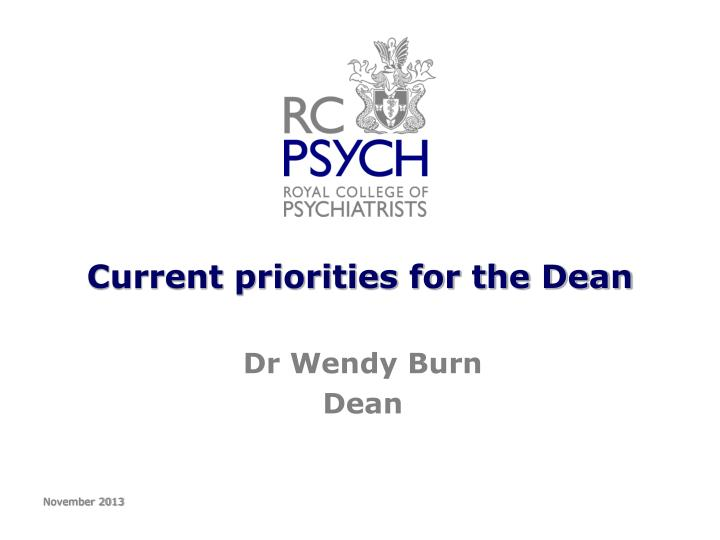 current priorities for the dean n.