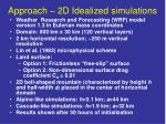 approach 2d idealized simulations