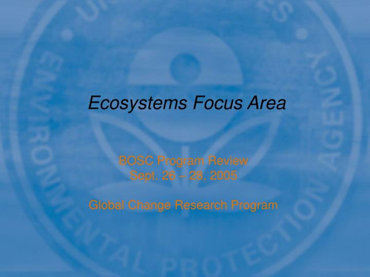 bosc program review sept 26 28 2005 global change research program n.