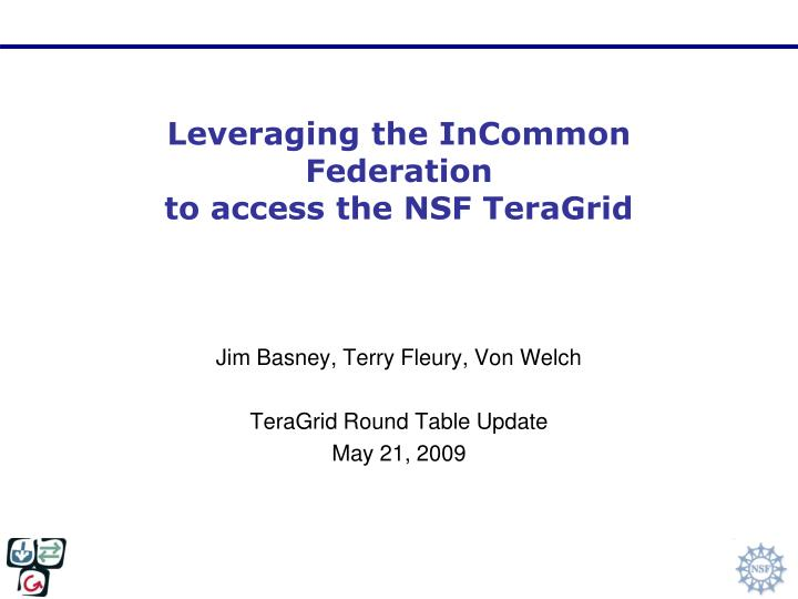 leveraging the incommon federation to access the nsf teragrid n.