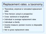 replacement rates a taxonomy