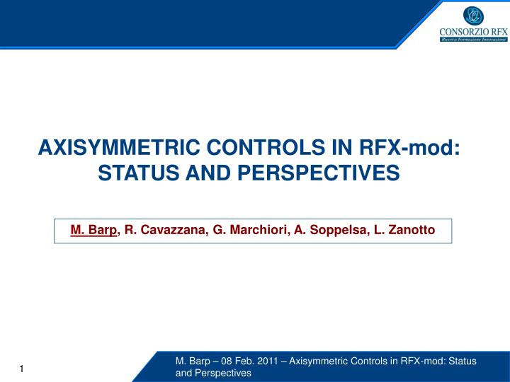 axisymmetric controls in rfx mod status and perspectives n.