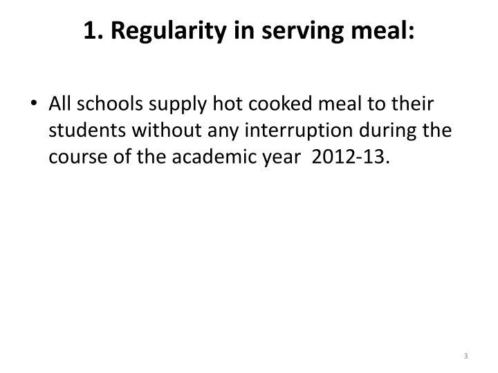 1 regularity in serving meal