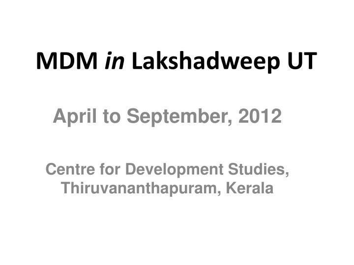 mdm in lakshadweep ut n.