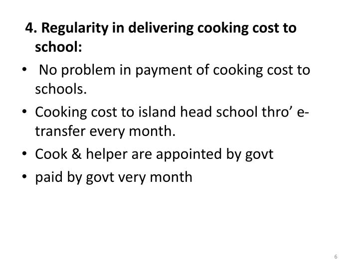 4. Regularity in delivering cooking cost to school: