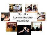 sju olika kommunikations situationer