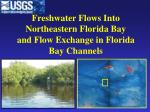 freshwater flows into northeastern florida bay and flow exchange in florida bay channels