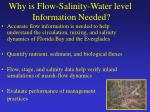 why is flow salinity water level information needed