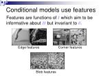 conditional models use features