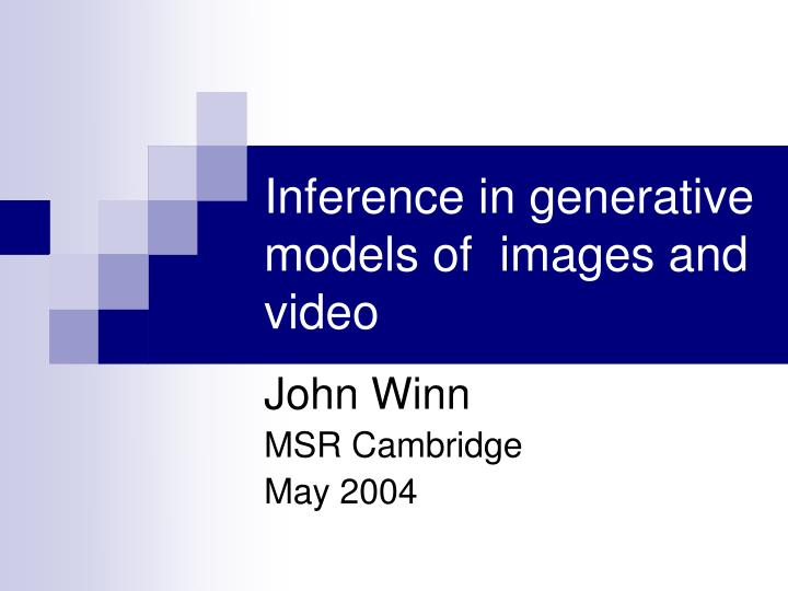 inference in generative models of images and video n.