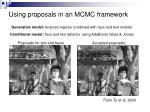 using proposals in an mcmc framework