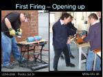 first firing opening up