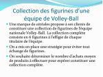 collection des figurines d une quipe de volley ball