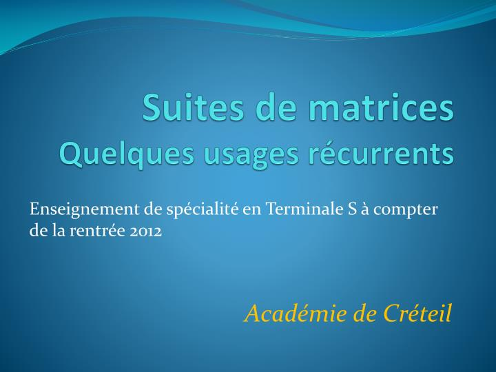 suites de matrices quelques usages r currents n.