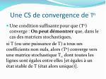 une cs de convergence de t n