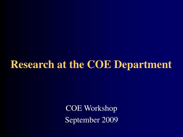 research at the coe department n.