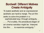 bordwell different motives create ambiguity