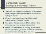 conceptual bases ecological behavioral theory