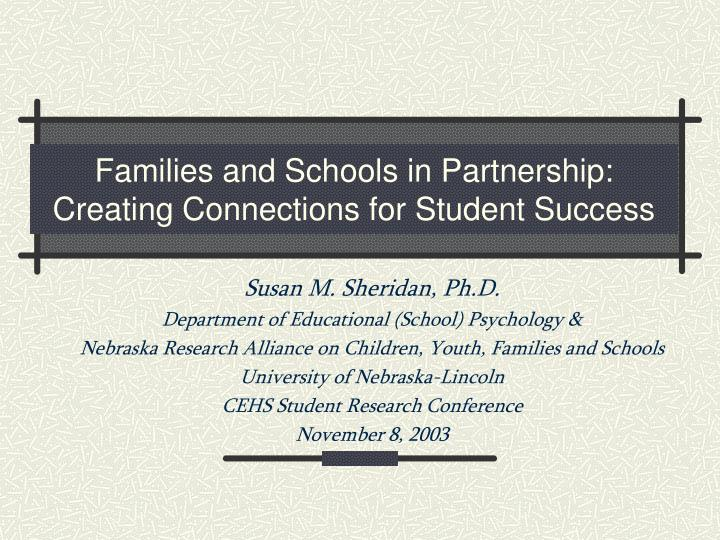 families and schools in partnership creating connections for student success n.