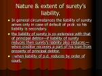 nature extent of surety s liability
