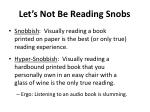 let s not be reading snobs