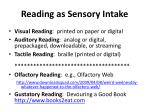 reading as sensory intake