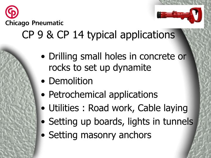 CP 9 & CP 14 typical applications
