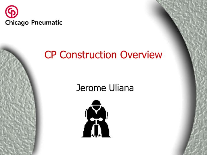 Cp construction overview