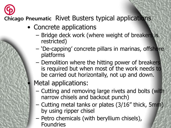 Rivet Busters typical applications