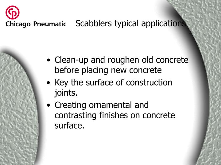Scabblers typical applications