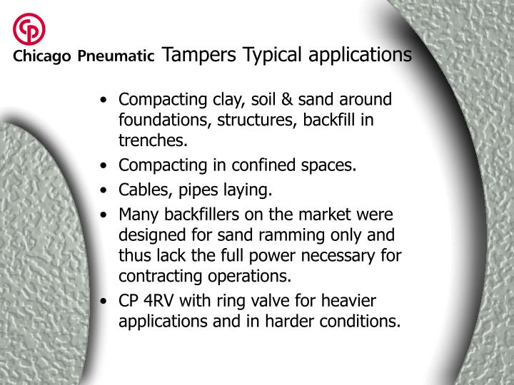 Tampers Typical applications