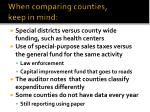 when comparing counties keep in mind