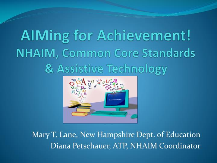 aiming for achievement nhaim common core standards assistive technology n.