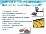 examples of assistive technology that may be needed to access aim