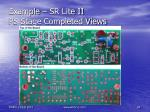 example sr lite ii ps stage completed views