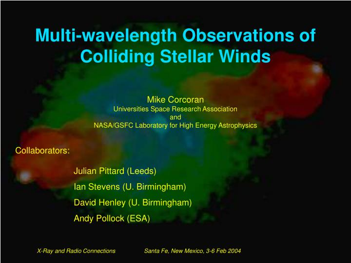 multi wavelength observations of colliding stellar winds n.