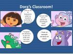 dora s classroom