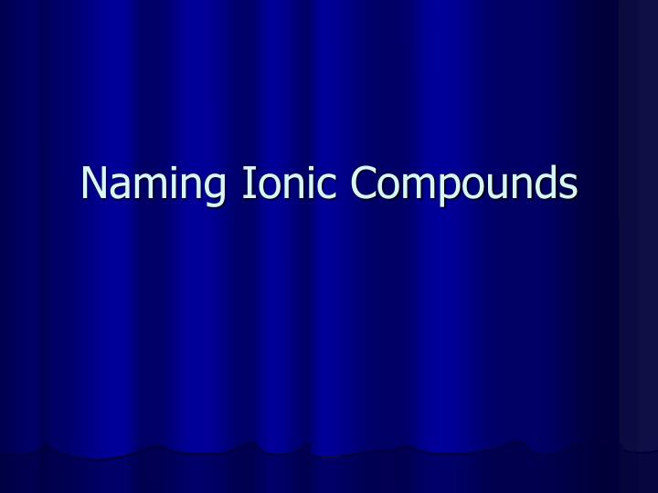 naming ionic compounds n.