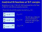 analytical fit functions at tev energies