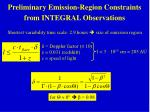 preliminary emission region constraints from integral observations