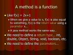 a method is a function
