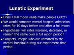 lunatic experiment