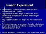 lunatic experiment1