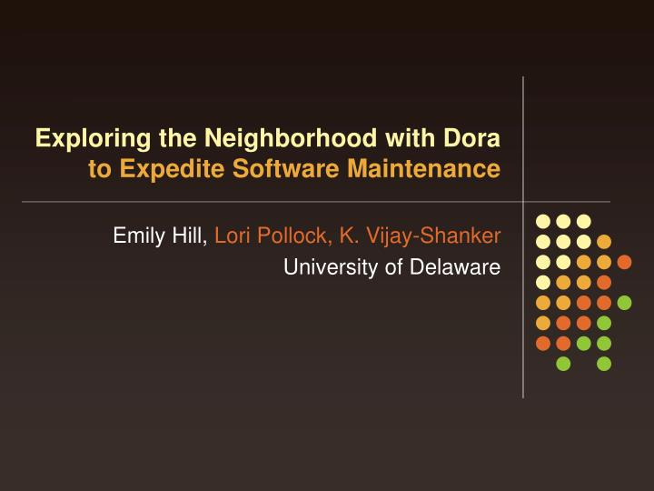 exploring the neighborhood with dora to expedite software maintenance n.