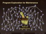 program exploration for maintenance