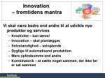 innovation fremtidens mantra