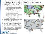 design to aggregate thru natural nodes