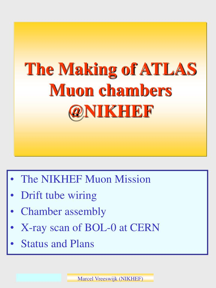 the making of atlas muon chambers @nikhef n.